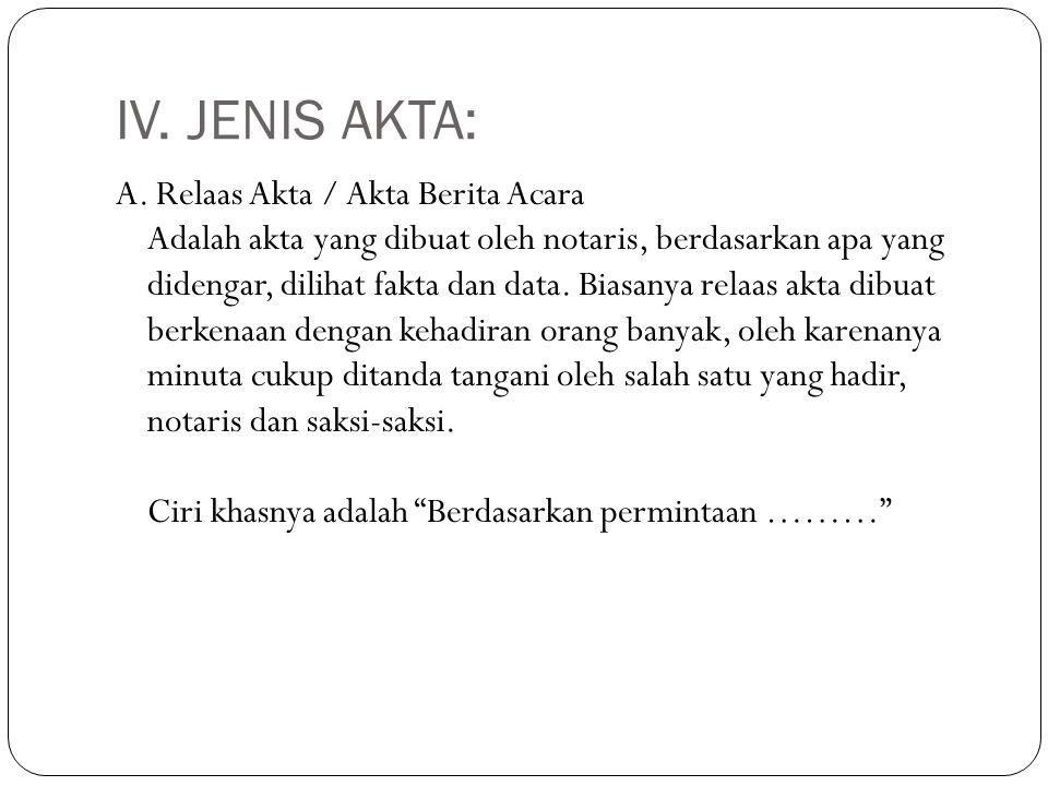 IV. JENIS AKTA: