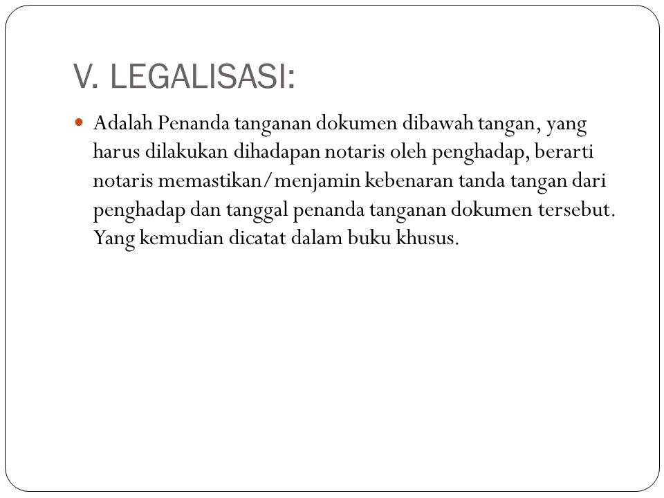 V. LEGALISASI: