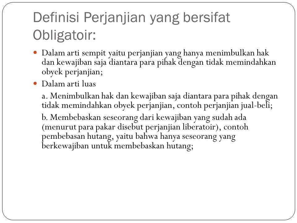Definisi Perjanjian yang bersifat Obligatoir: