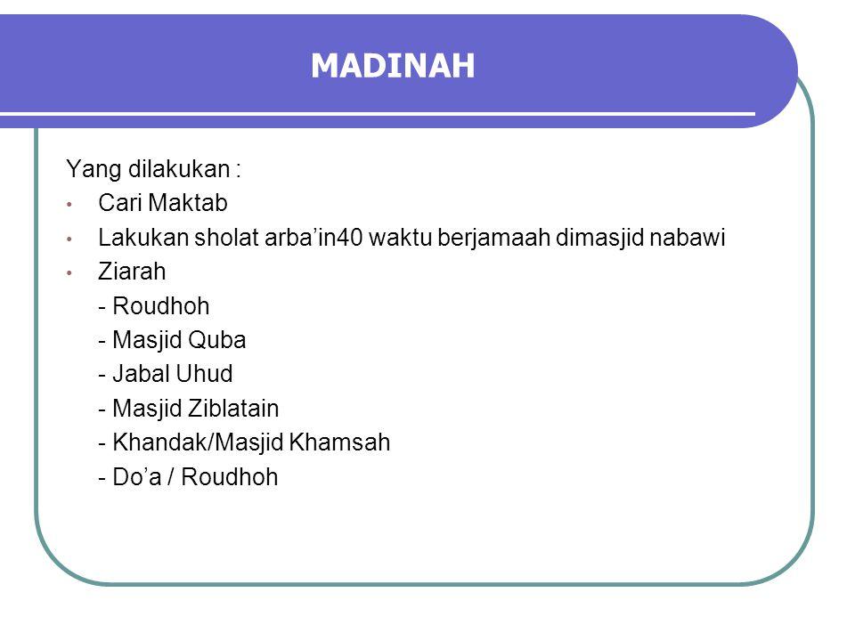 MADINAH Yang dilakukan : Cari Maktab