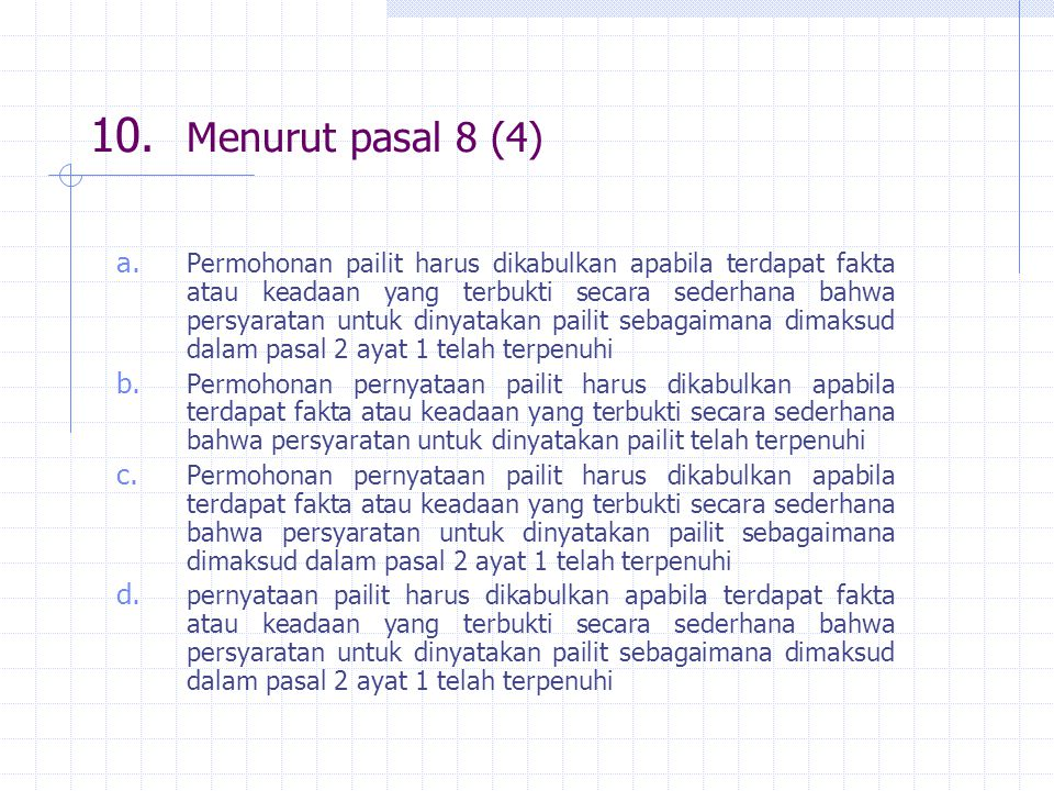 10. Menurut pasal 8 (4)