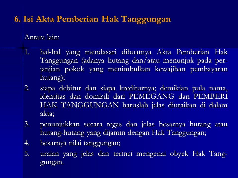 6. Isi Akta Pemberian Hak Tanggungan