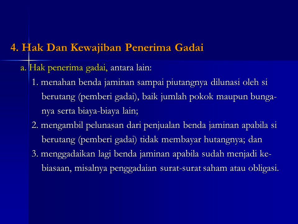 4. Hak Dan Kewajiban Penerima Gadai