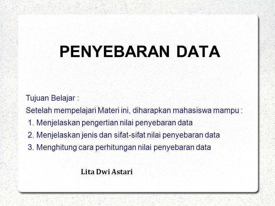 PENYEBARAN DATA Tujuan Belajar :