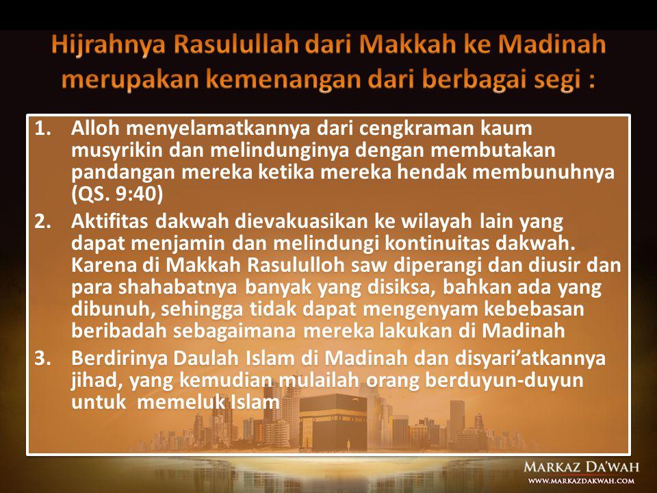 Hijrahnya Rasulullah dari Makkah ke Madinah merupakan kemenangan dari berbagai segi :