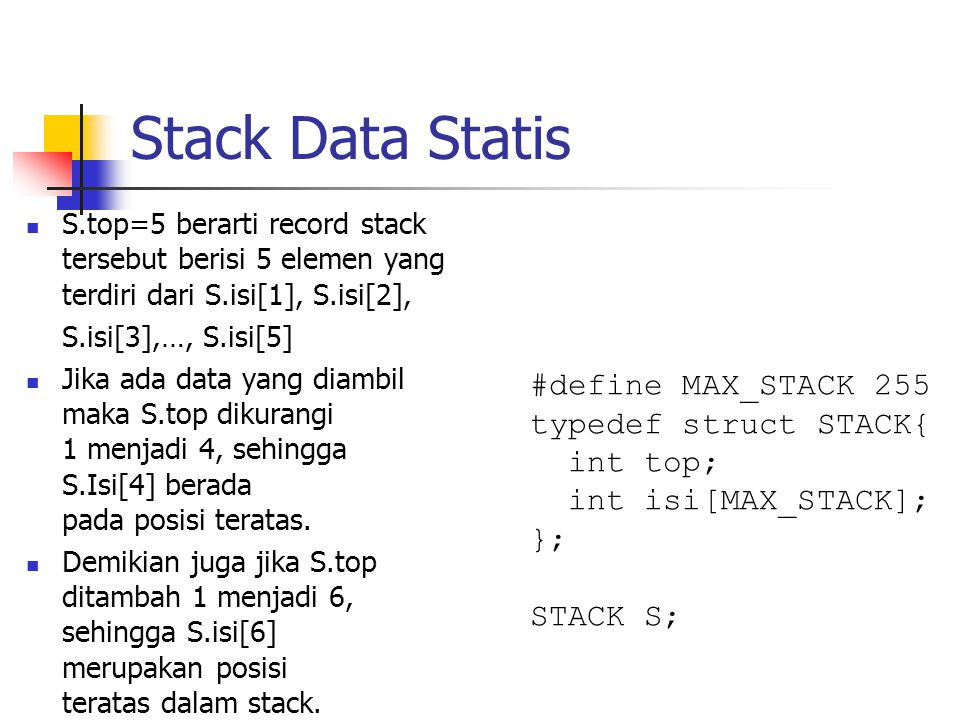 Stack Data Statis #define MAX_STACK 255 typedef struct STACK{ int top;