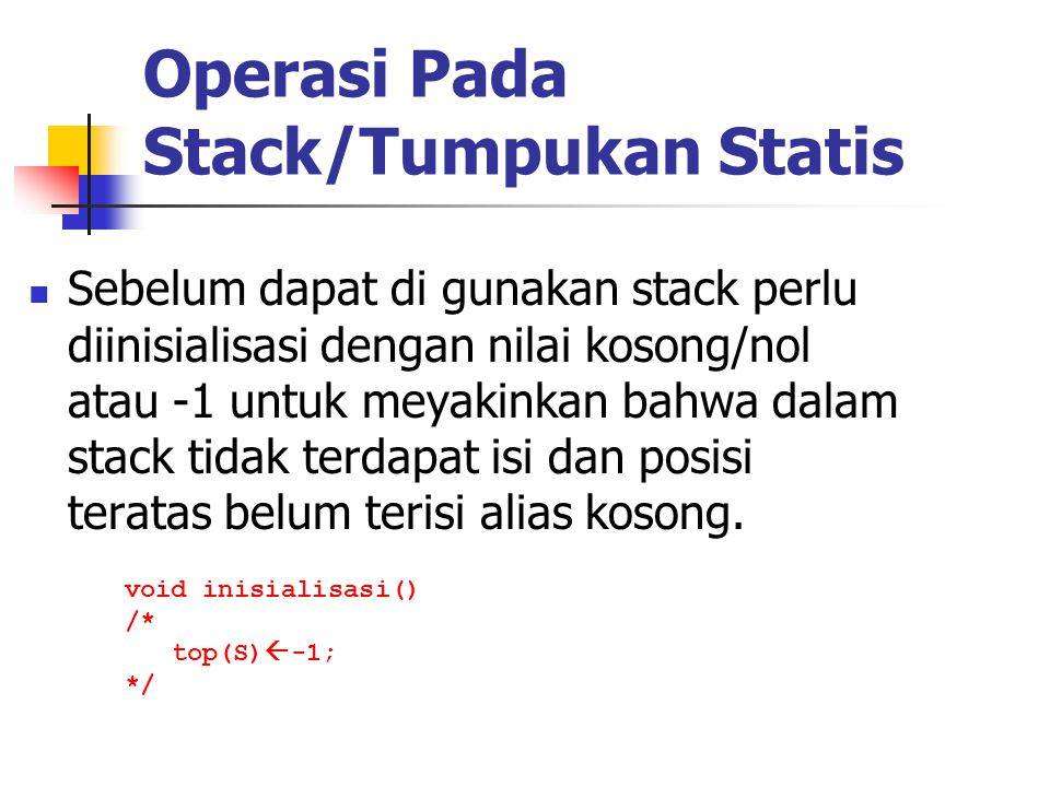 Operasi Pada Stack/Tumpukan Statis