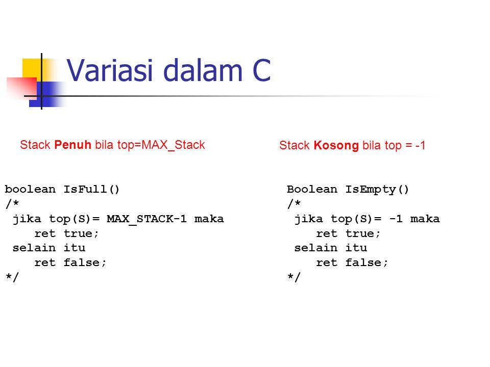 Variasi dalam C Stack Penuh bila top=MAX_Stack
