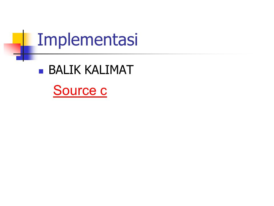 Implementasi BALIK KALIMAT Source c