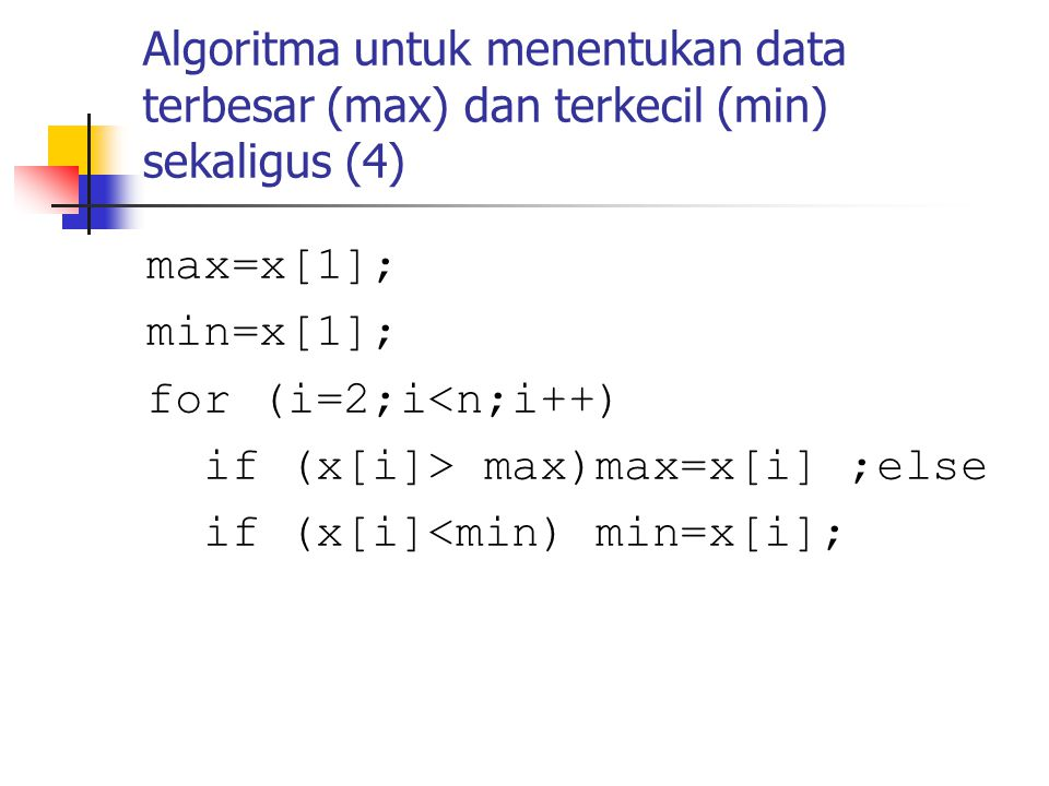Algoritma untuk menentukan data terbesar (max) dan terkecil (min) sekaligus (4)