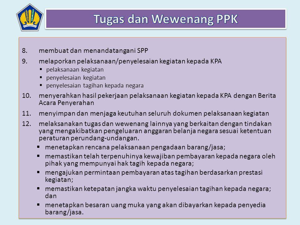 Tugas dan Wewenang PPK membuat dan menandatangani SPP