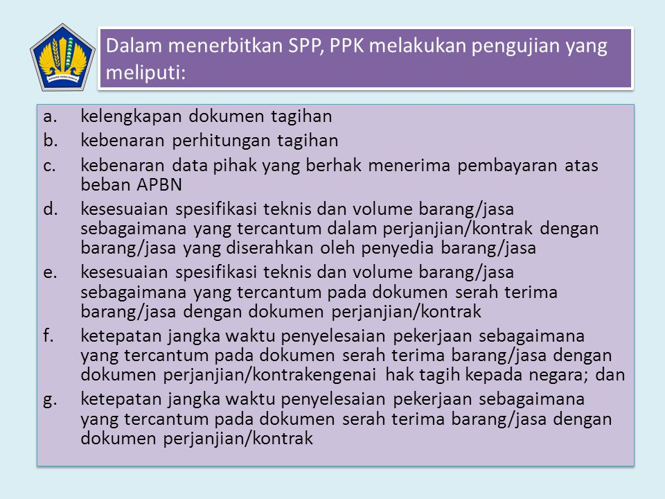 Dalam menerbitkan SPP, PPK melakukan pengujian yang meliputi: