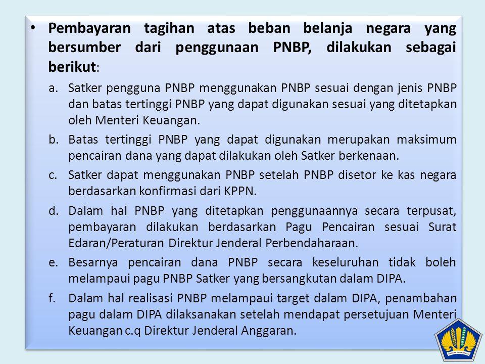 Pembayaran tagihan atas beban belanja negara yang bersumber dari penggunaan PNBP, dilakukan sebagai berikut: