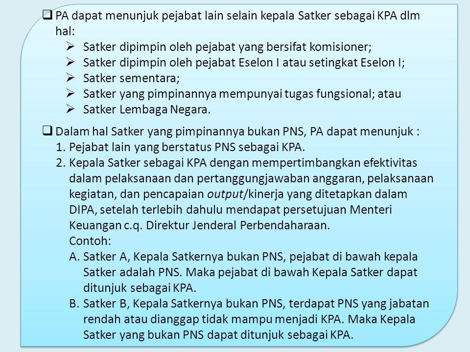 PA dapat menunjuk pejabat lain selain kepala Satker sebagai KPA dlm hal: