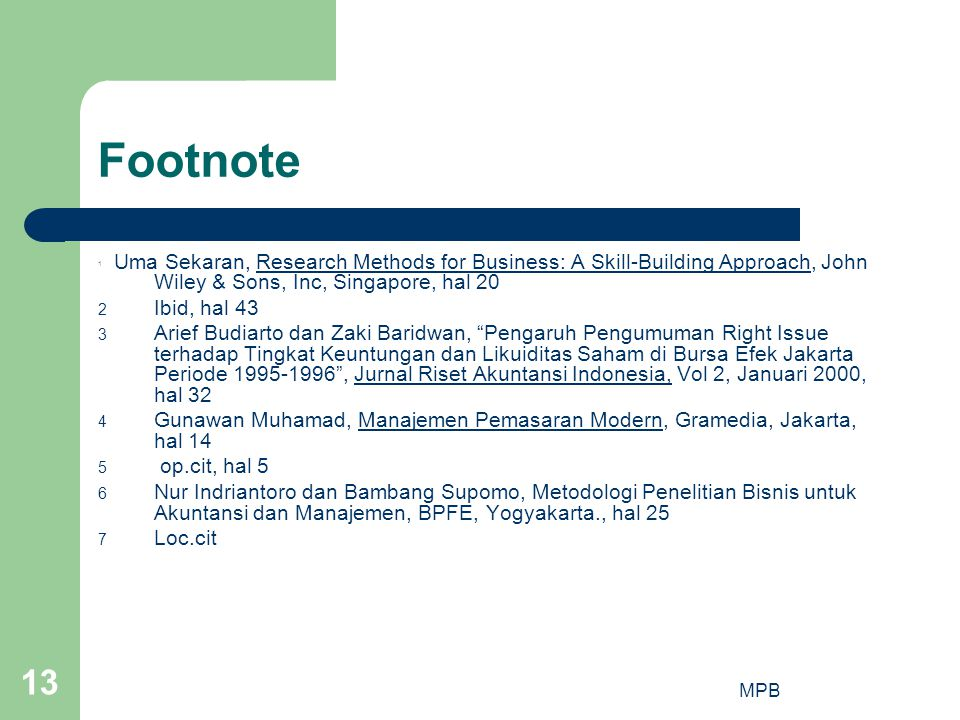 Footnote 1 Uma Sekaran, Research Methods for Business: A Skill-Building Approach, John Wiley & Sons, Inc, Singapore, hal 20.
