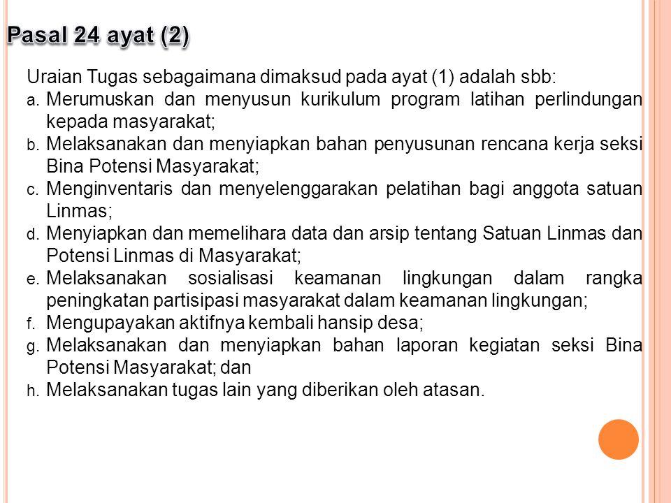 Pasal 24 ayat (2) Uraian Tugas sebagaimana dimaksud pada ayat (1) adalah sbb: