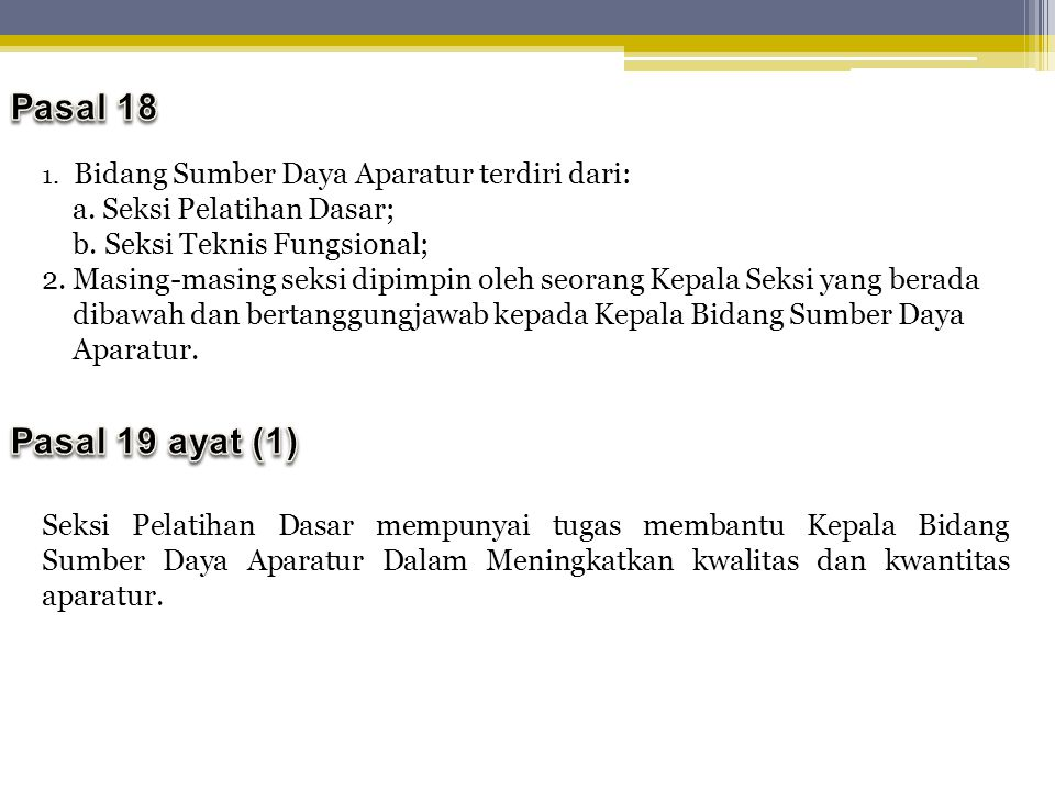 Pasal 18 Pasal 19 ayat (1) Bidang Sumber Daya Aparatur terdiri dari:
