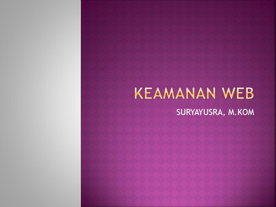 KEAMANAN WEB SURYAYUSRA, M.KOM