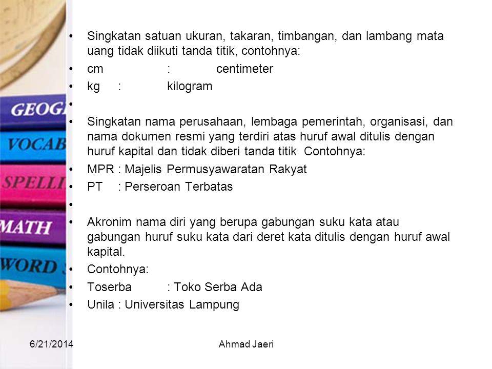 MPR : Majelis Permusyawaratan Rakyat PT : Perseroan Terbatas