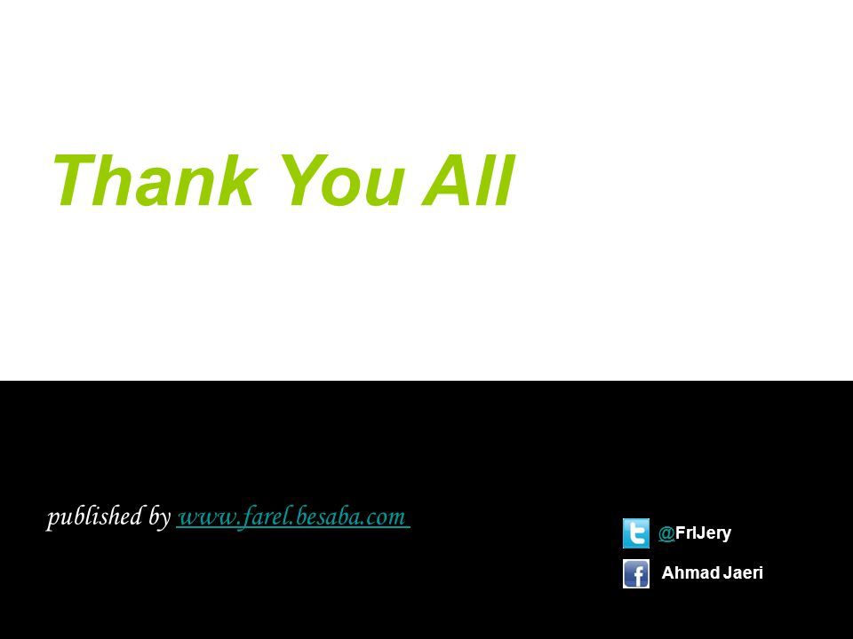 Thank You All published by www.farel.besaba.com @FrlJery Ahmad Jaeri