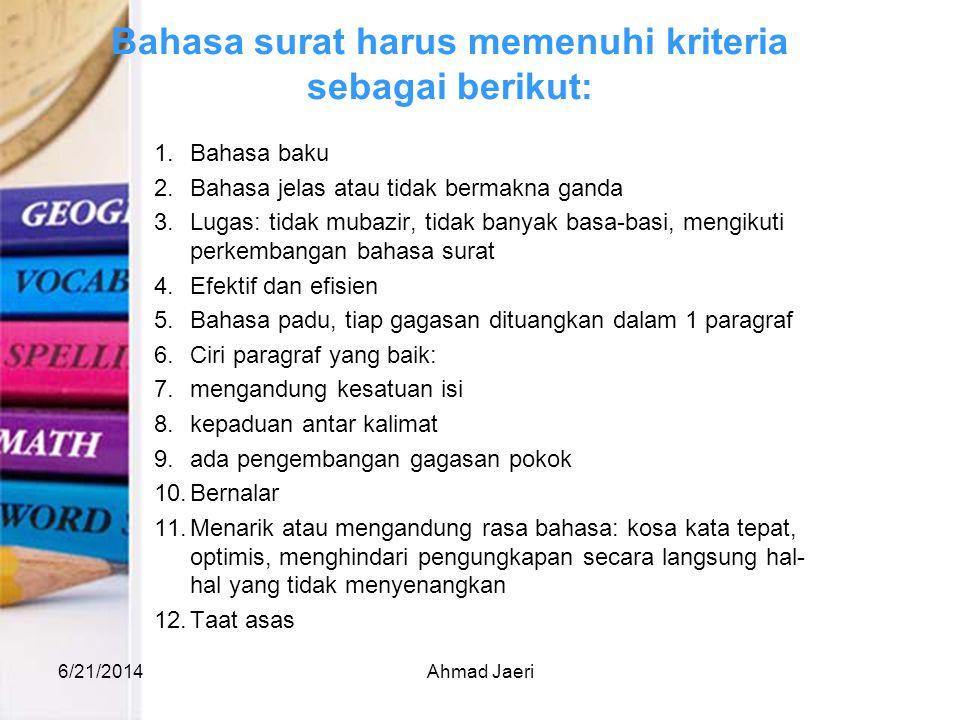 Bahasa surat harus memenuhi kriteria sebagai berikut: