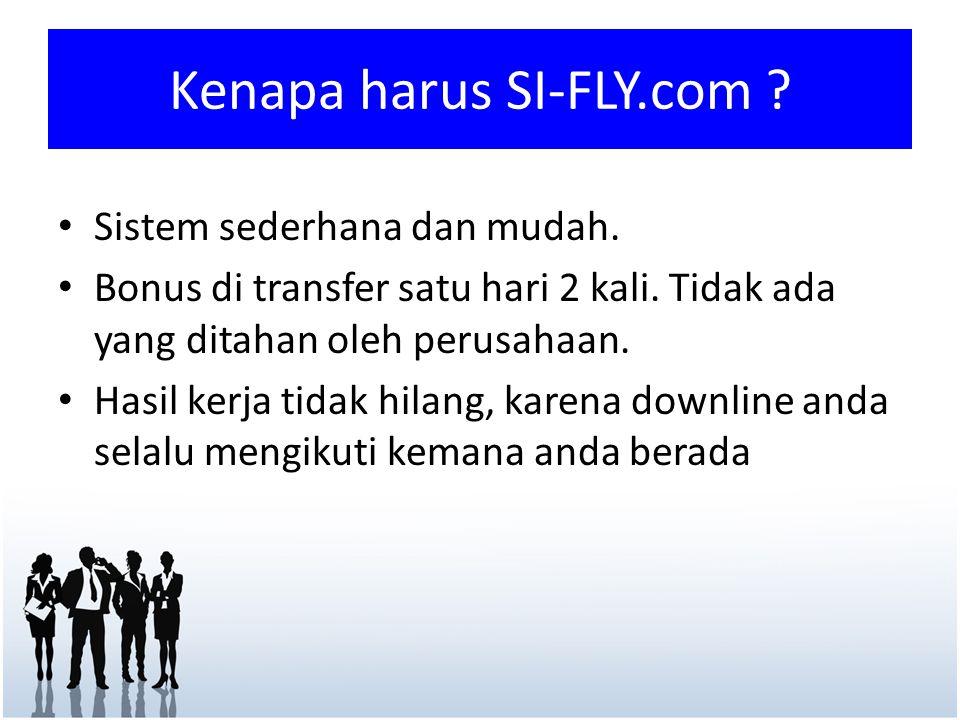 Kenapa harus SI-FLY.com