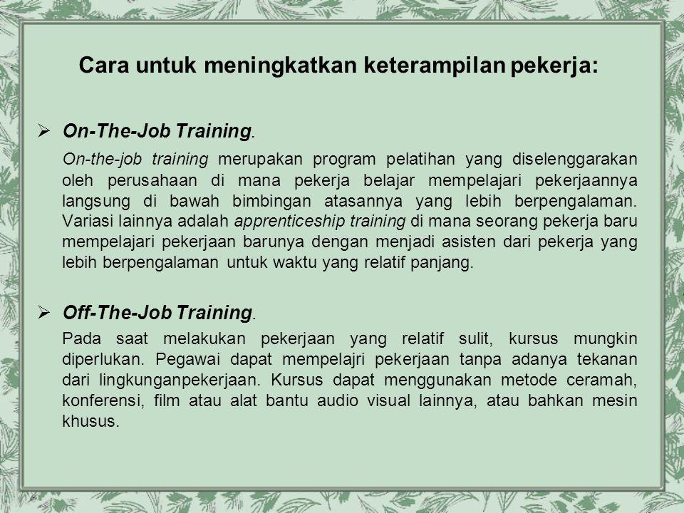 Cara untuk meningkatkan keterampilan pekerja: