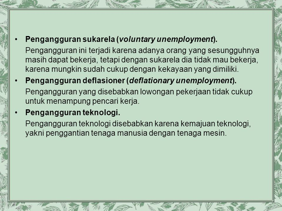 Pengangguran sukarela (voluntary unemployment).