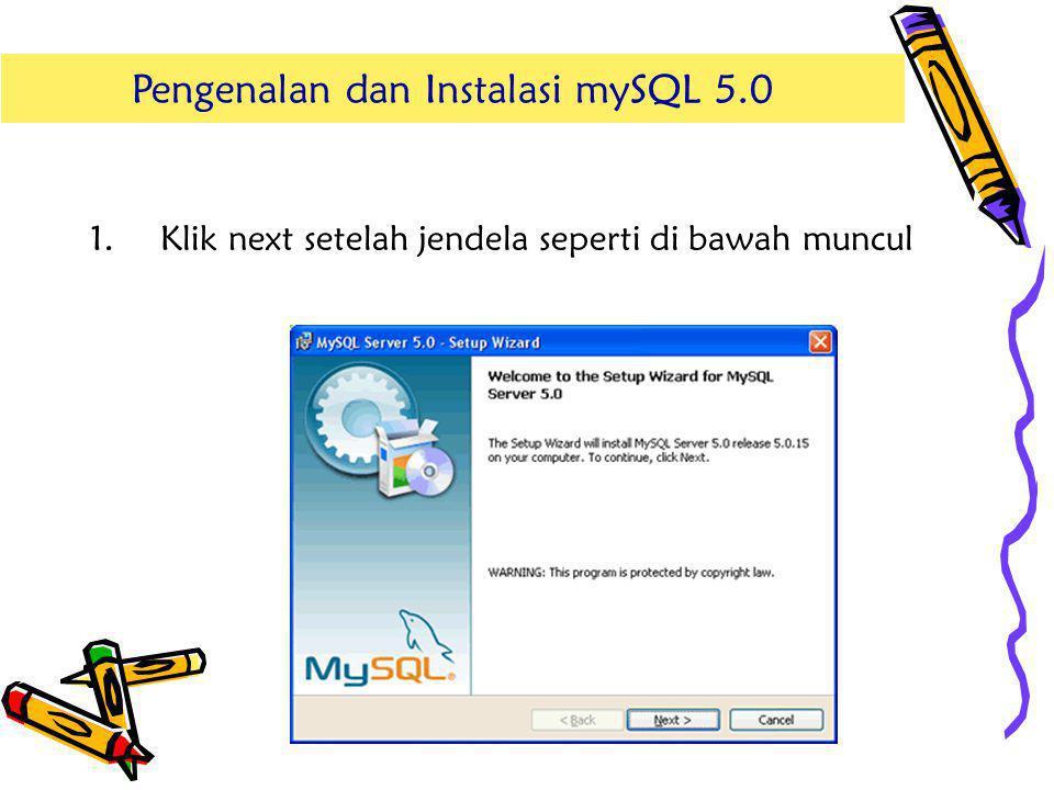Pengenalan dan Instalasi mySQL 5.0