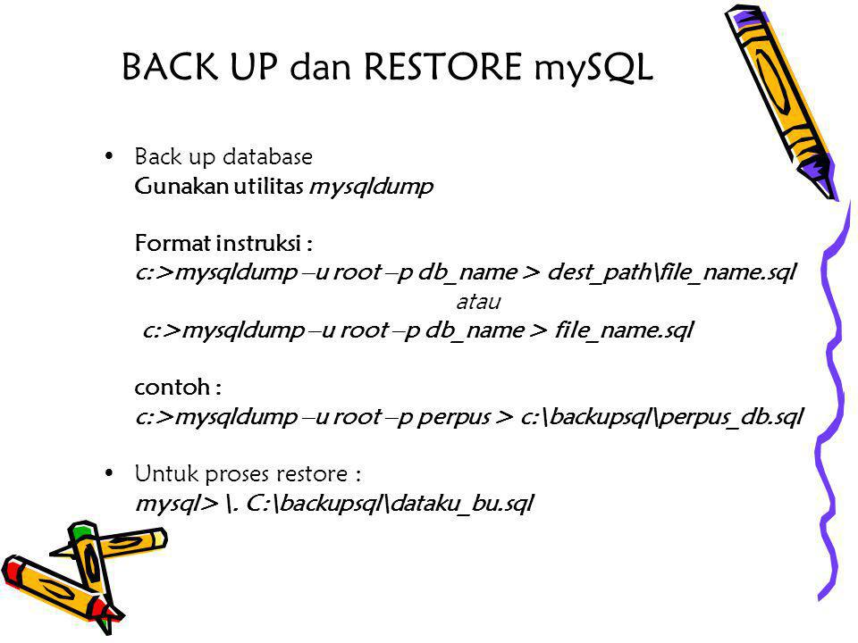 BACK UP dan RESTORE mySQL