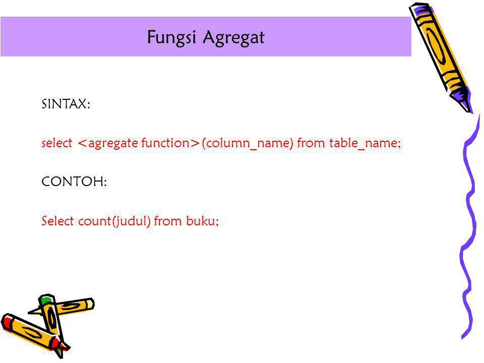 Fungsi Agregat SINTAX: