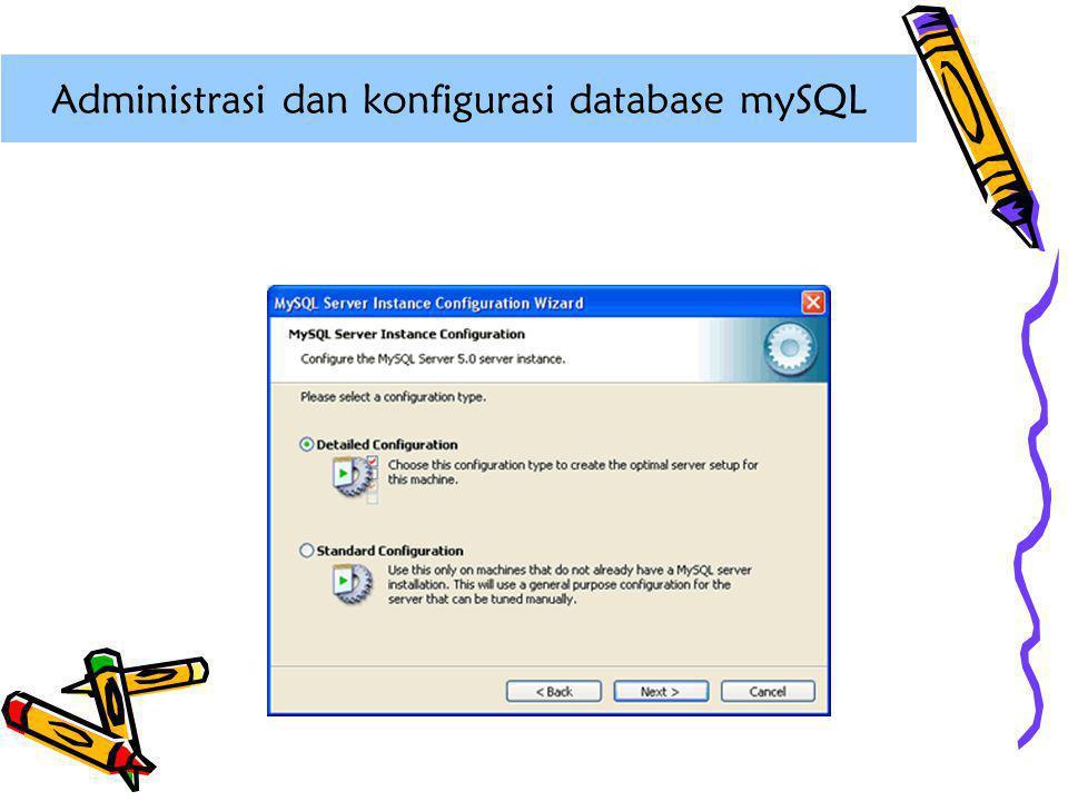Administrasi dan konfigurasi database mySQL