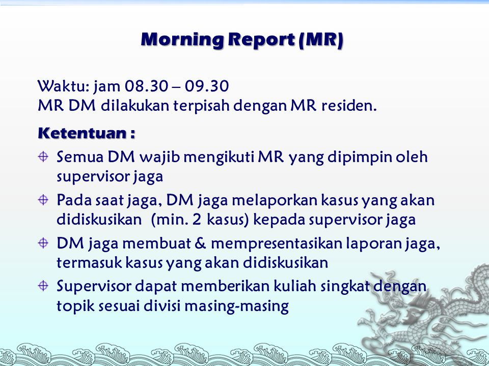 Morning Report (MR) Waktu: jam 08.30 – 09.30
