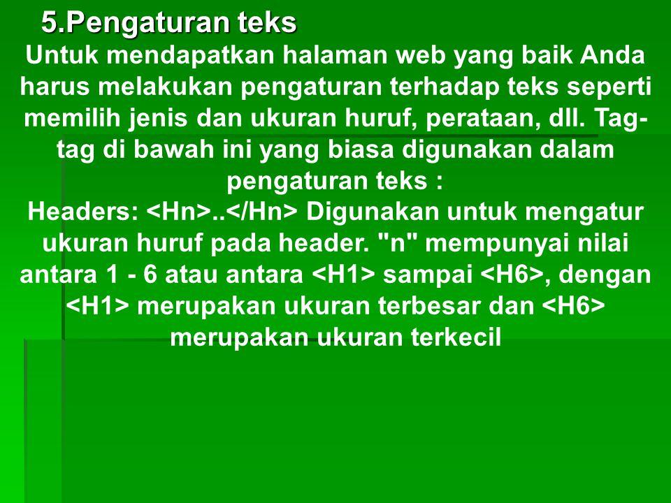 5.Pengaturan teks