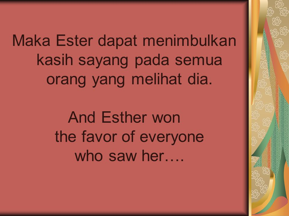 And Esther won the favor of everyone who saw her….