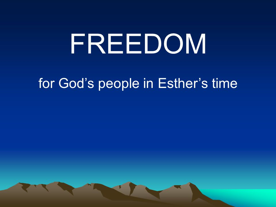 for God's people in Esther's time