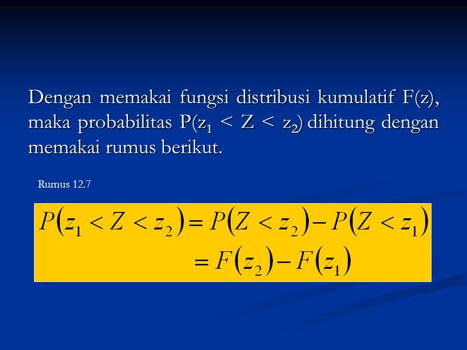 Dengan memakai fungsi distribusi kumulatif F(z), maka probabilitas P(z1 < Z < z2) dihitung dengan memakai rumus berikut.