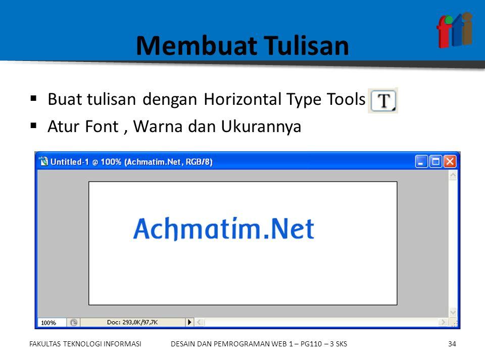 Membuat Tulisan Buat tulisan dengan Horizontal Type Tools