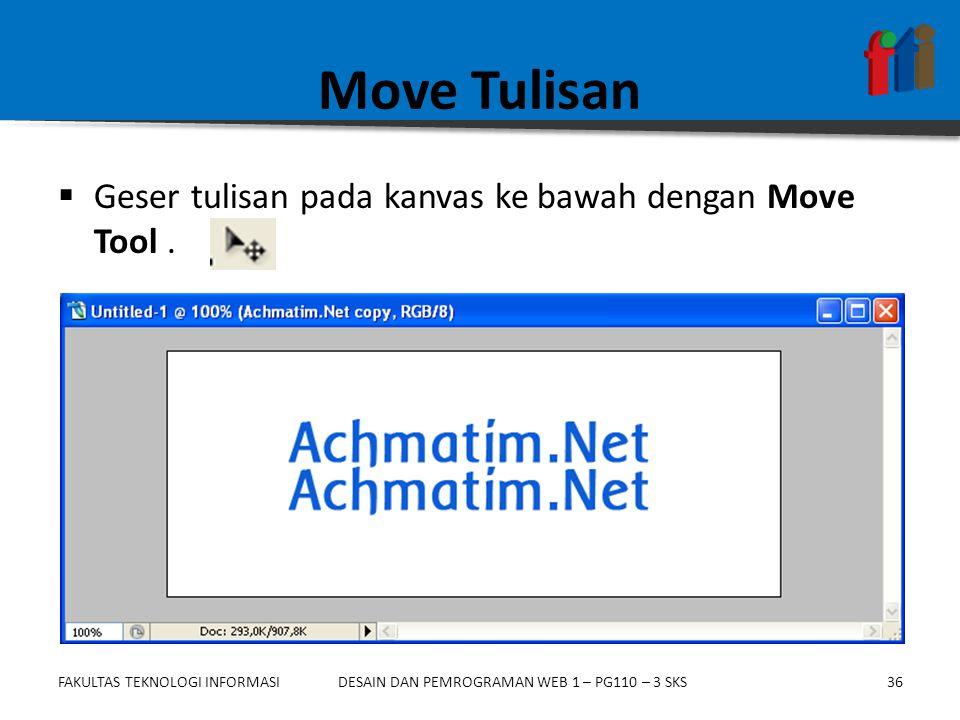 Move Tulisan Geser tulisan pada kanvas ke bawah dengan Move Tool .