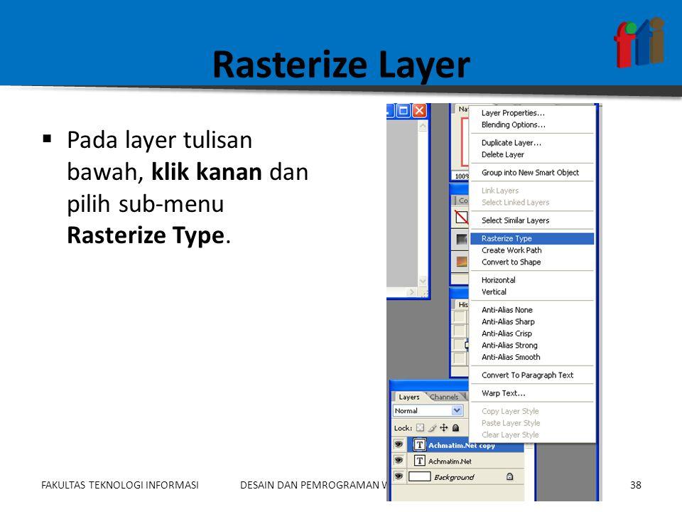 Rasterize Layer Pada layer tulisan bawah, klik kanan dan pilih sub-menu Rasterize Type.