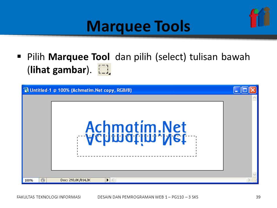 Marquee Tools Pilih Marquee Tool dan pilih (select) tulisan bawah (lihat gambar).