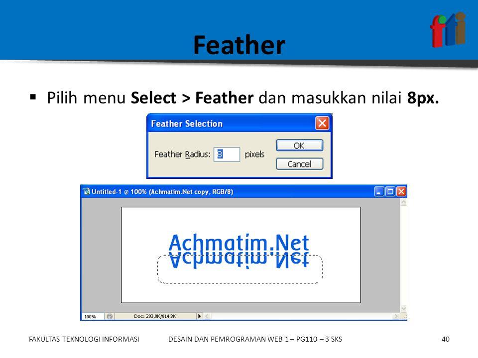 Feather Pilih menu Select > Feather dan masukkan nilai 8px.