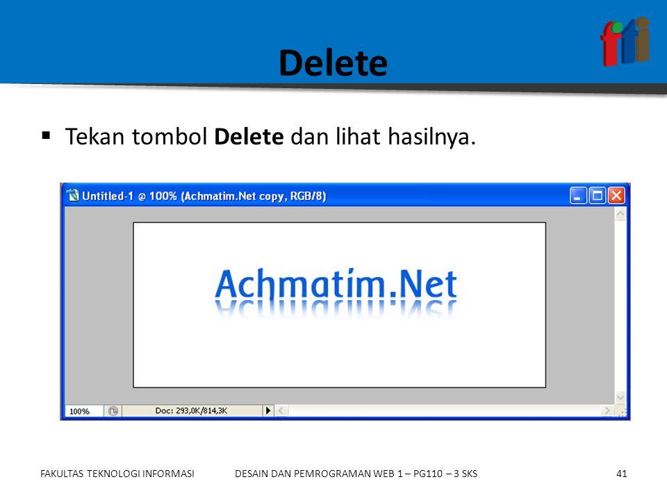 Delete Tekan tombol Delete dan lihat hasilnya.