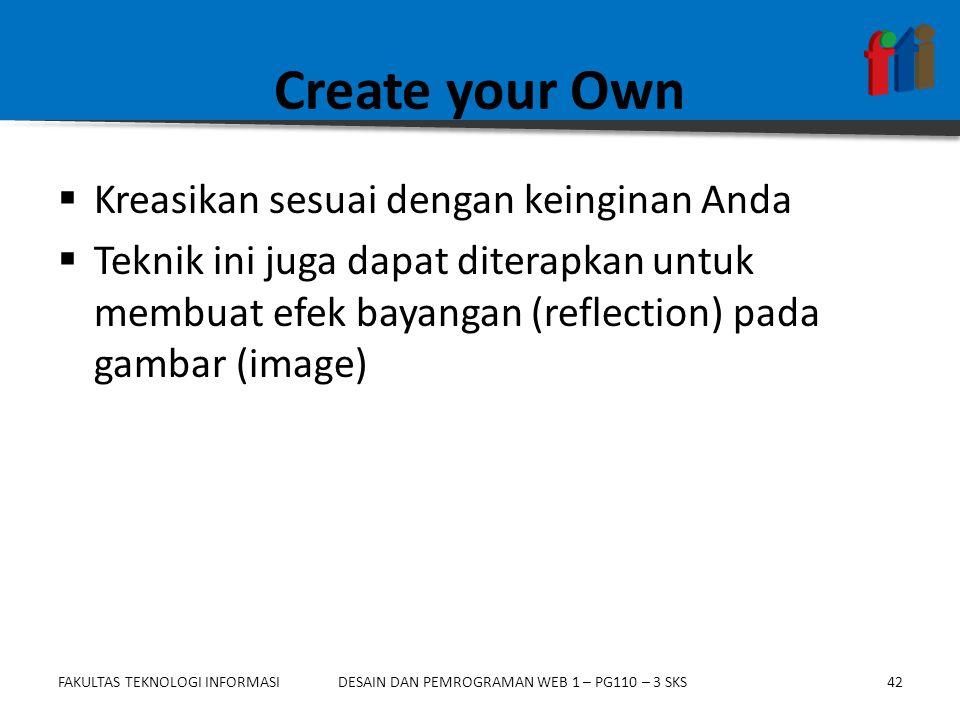 Create your Own Kreasikan sesuai dengan keinginan Anda
