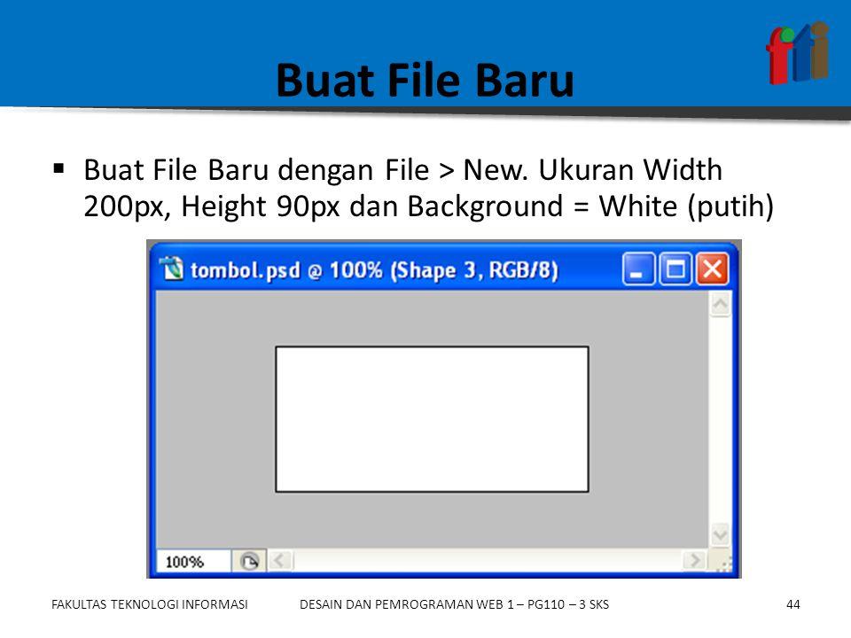 Buat File Baru Buat File Baru dengan File > New.