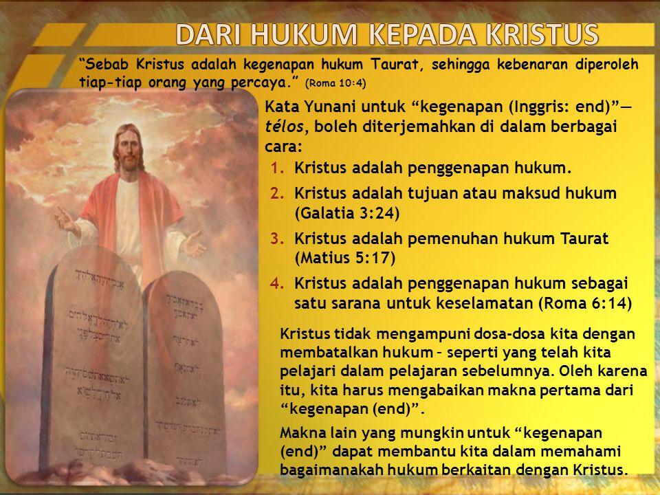DARI HUKUM KEPADA KRISTUS