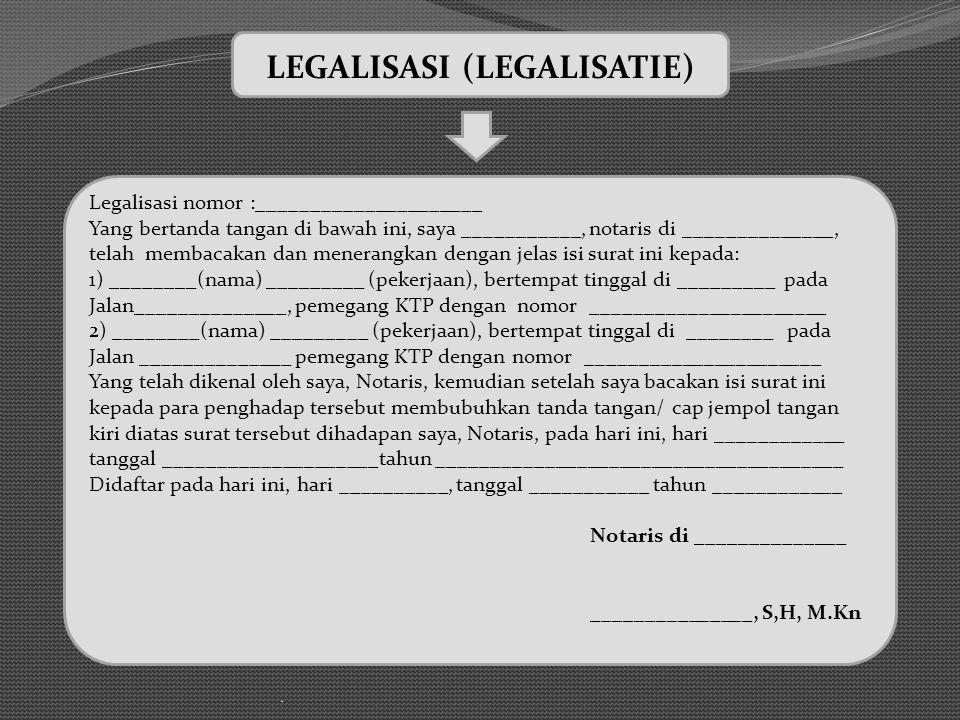 LEGALISASI (LEGALISATIE)