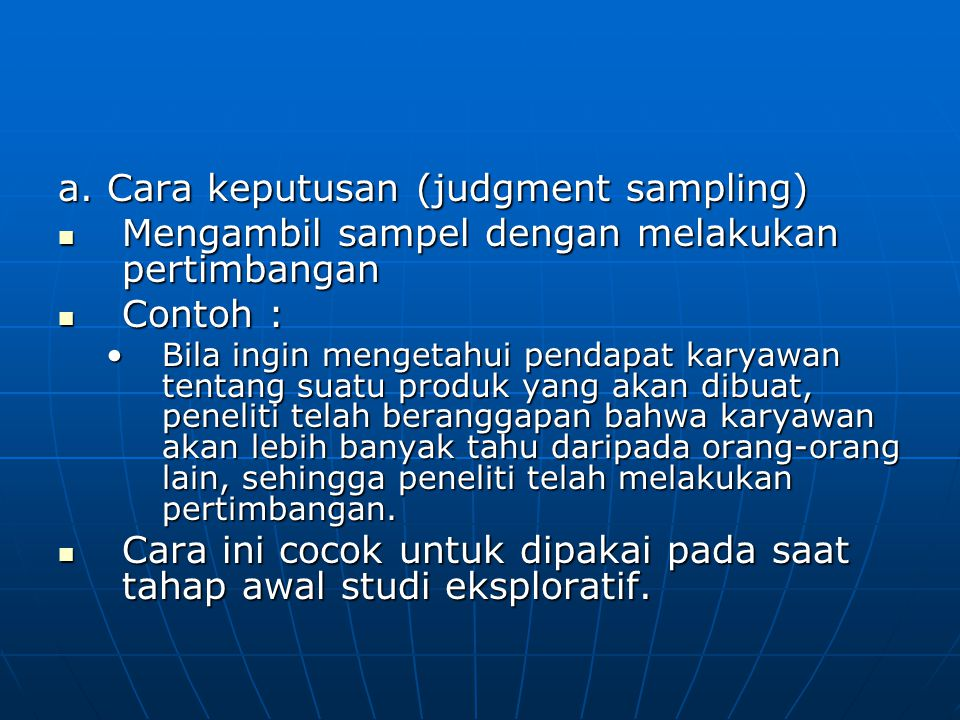 a. Cara keputusan (judgment sampling)