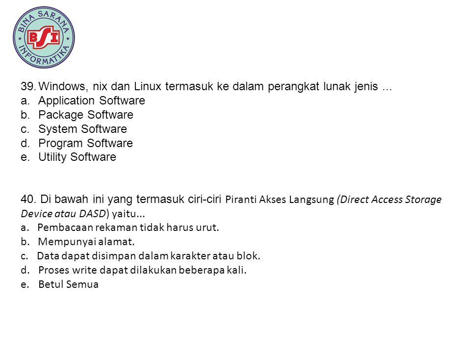 Windows, nix dan Linux termasuk ke dalam perangkat lunak jenis ...