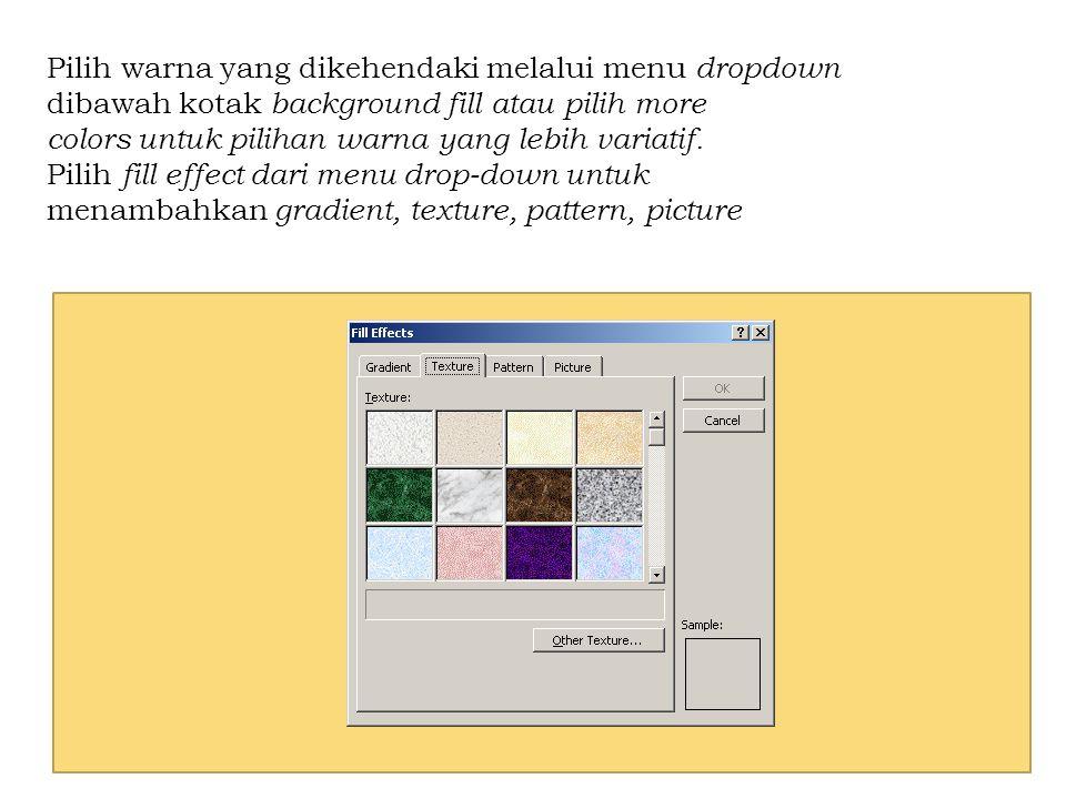 Pilih warna yang dikehendaki melalui menu dropdown dibawah kotak background fill atau pilih more colors untuk pilihan warna yang lebih variatif.
